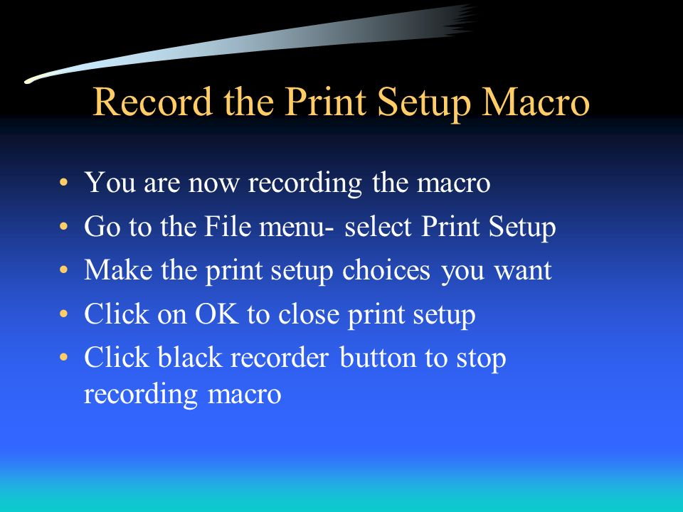 Record the Print Setup Macro