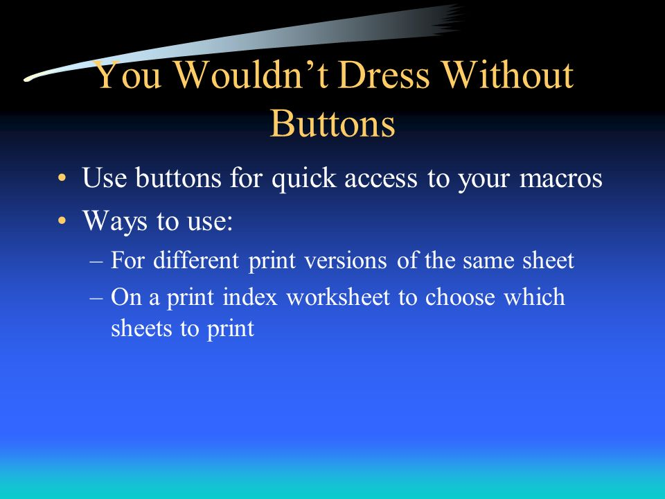 You Wouldn't Dress Without Buttons