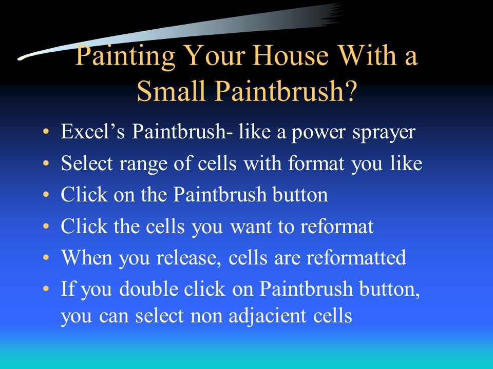 Painting Your House With a Small Paintbrush