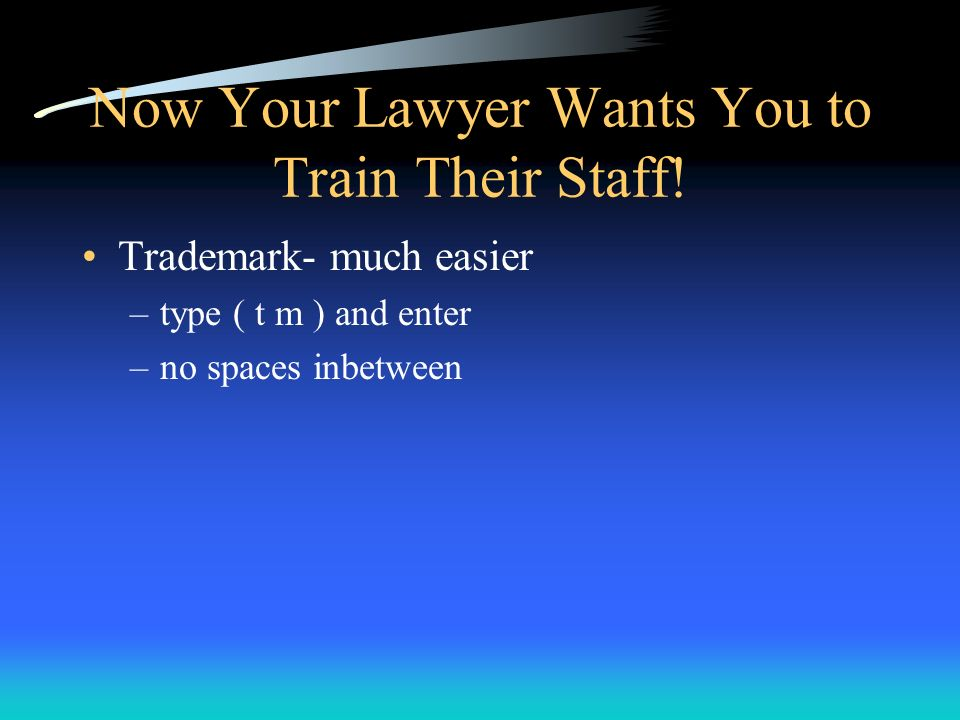 Now Your Lawyer Wants You to Train Their Staff!