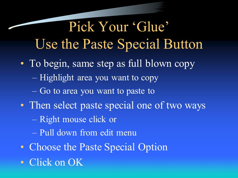Pick Your 'Glue' Use the Paste Special Button