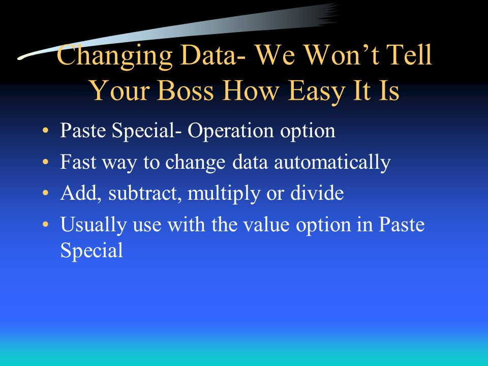 Changing Data- We Won't Tell Your Boss How Easy It Is