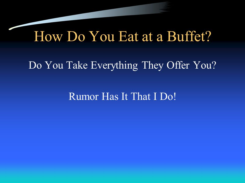 How Do You Eat at a Buffet