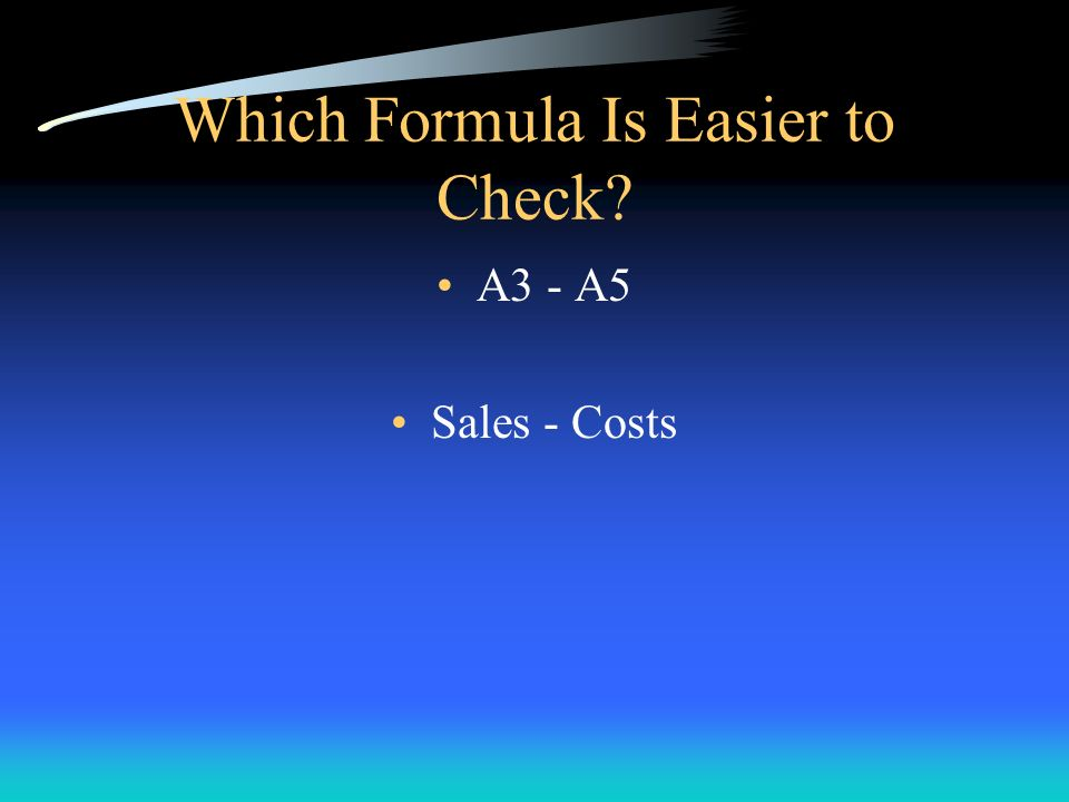 Which Formula Is Easier to Check