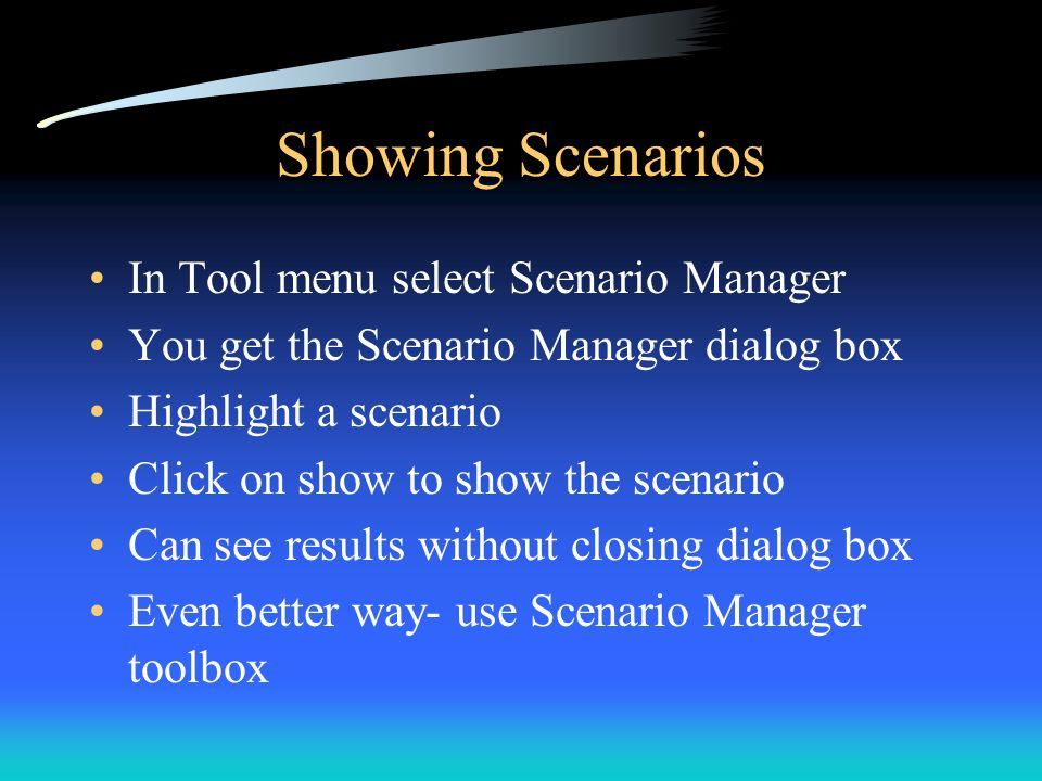 Showing Scenarios In Tool menu select Scenario Manager