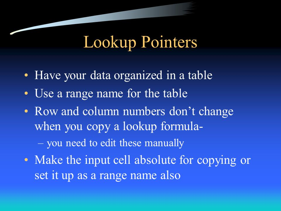 Lookup Pointers Have your data organized in a table