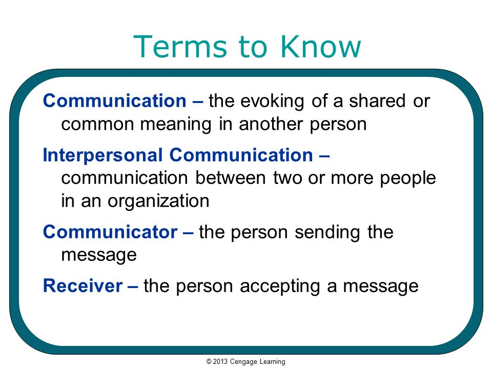 definition and explanation of interpersonal communication A culture in which verbal communication is often ambiguous and meaning is drawn from contextual cues, such as facial expressions and tone of voice low-context culture a culture in which verbal communication is expected to be explicit and is often interpreted literally.