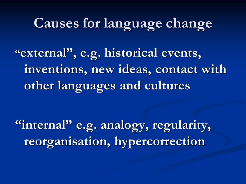 language change and variation Over time, these variations may lead to language change, which occurs when a  new linguistic form, used by a particular sub-section of a speech community,.