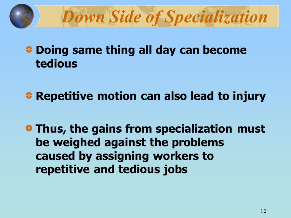 Down Side of Specialization
