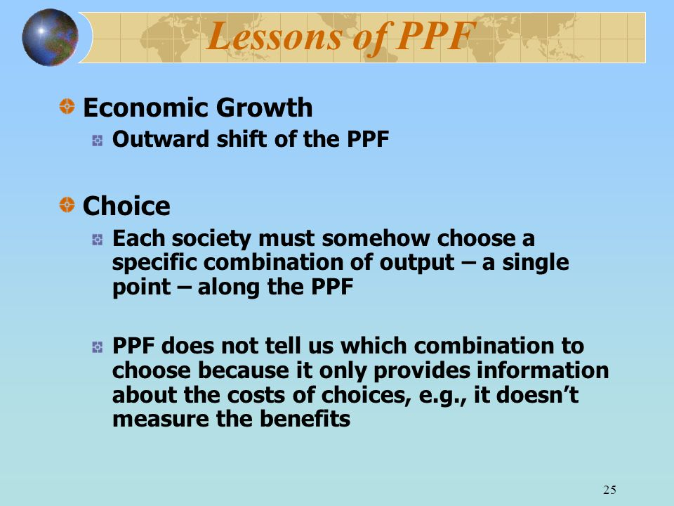 Lessons of PPF Economic Growth Choice Outward shift of the PPF