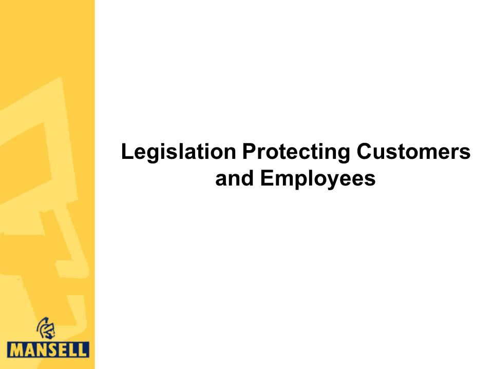 Legislation Protecting Customers and Employees