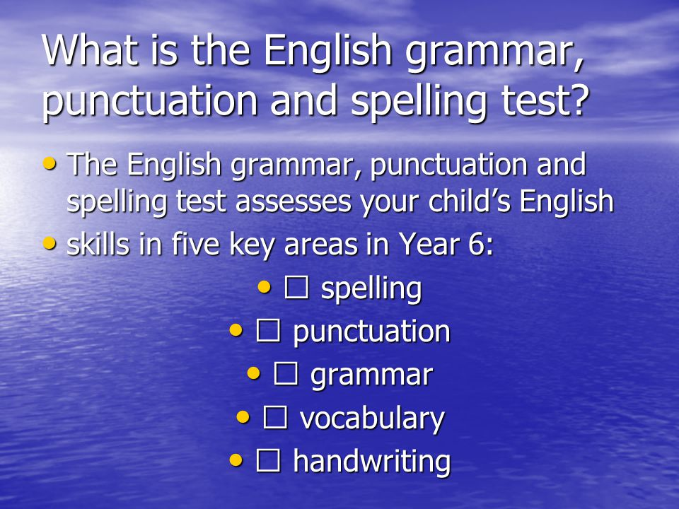 What is the English grammar, punctuation and spelling test