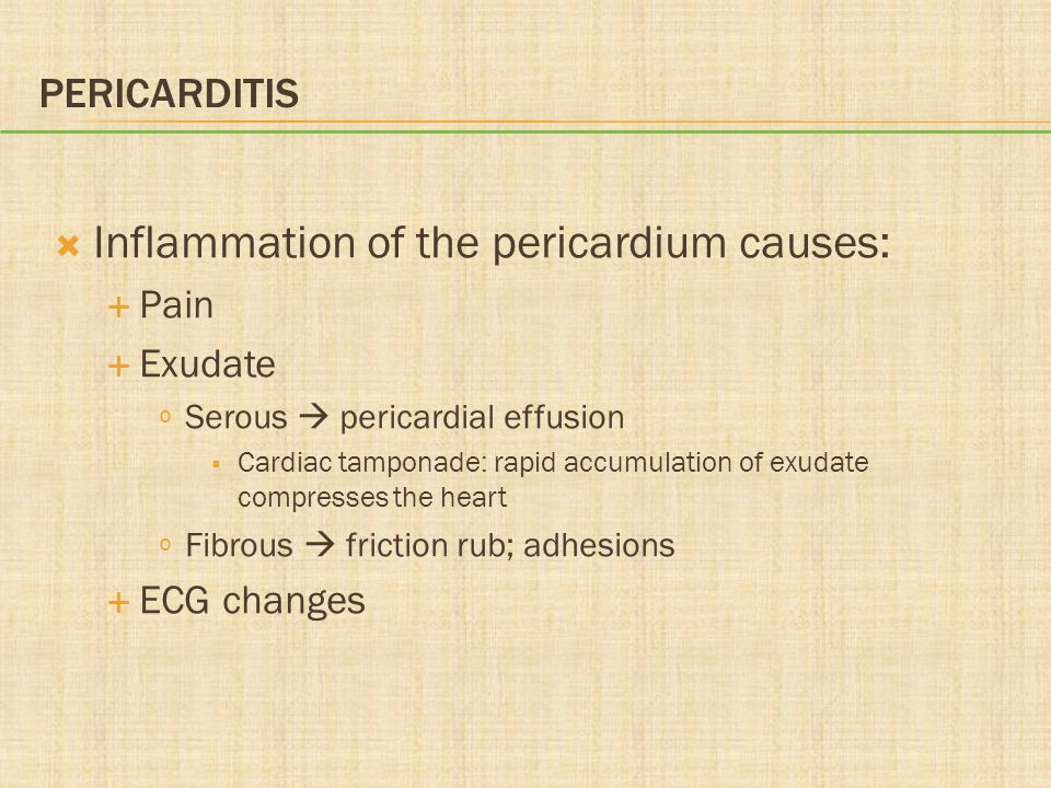 Inflammation of the pericardium causes: