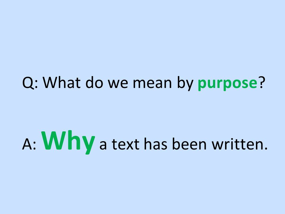 Q: What do we mean by purpose