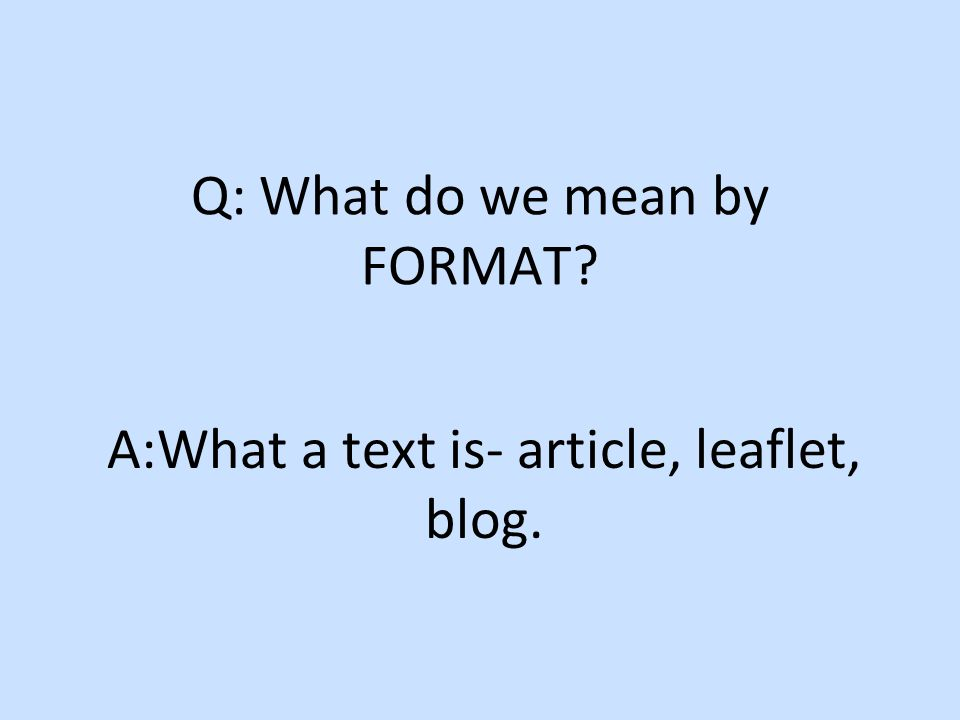 Q: What do we mean by FORMAT