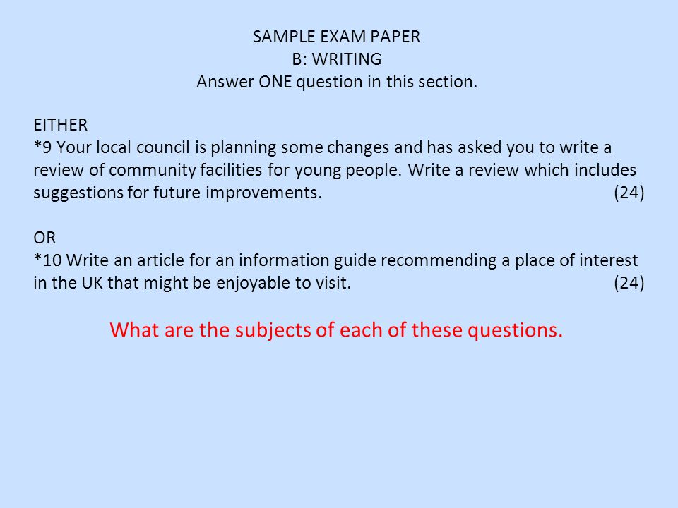 SAMPLE EXAM PAPER B: WRITING Answer ONE question in this section.