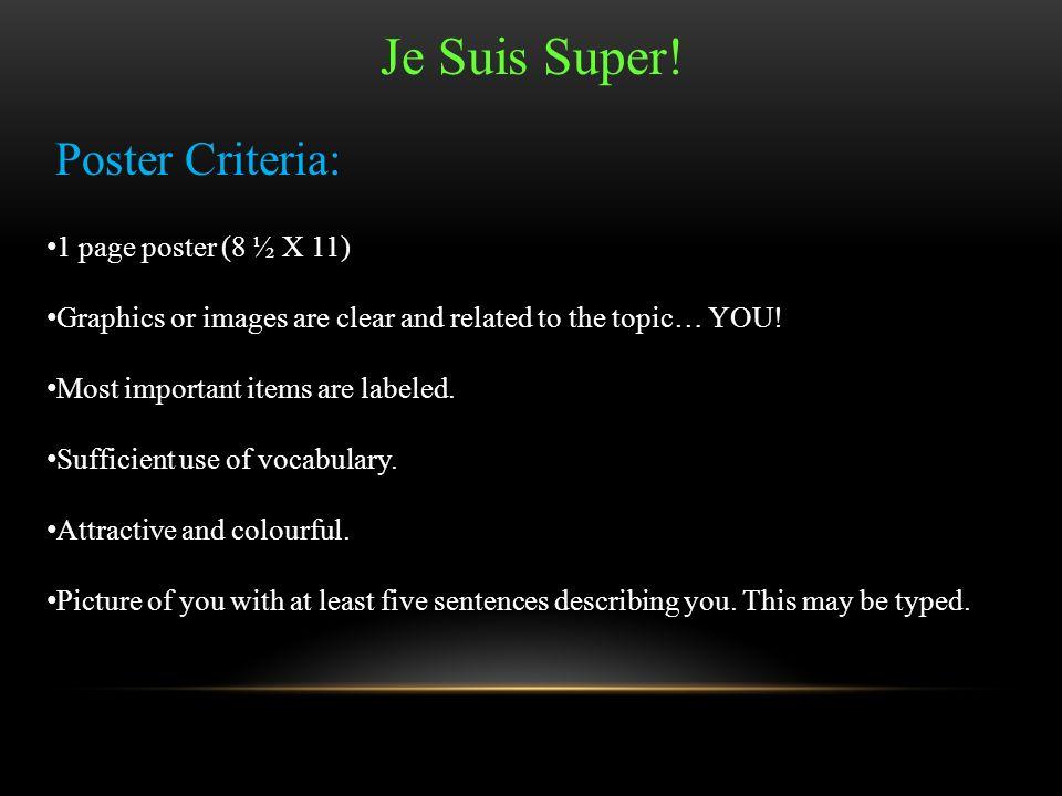 Je Suis Super! Poster Criteria: 1 page poster (8 ½ X 11)