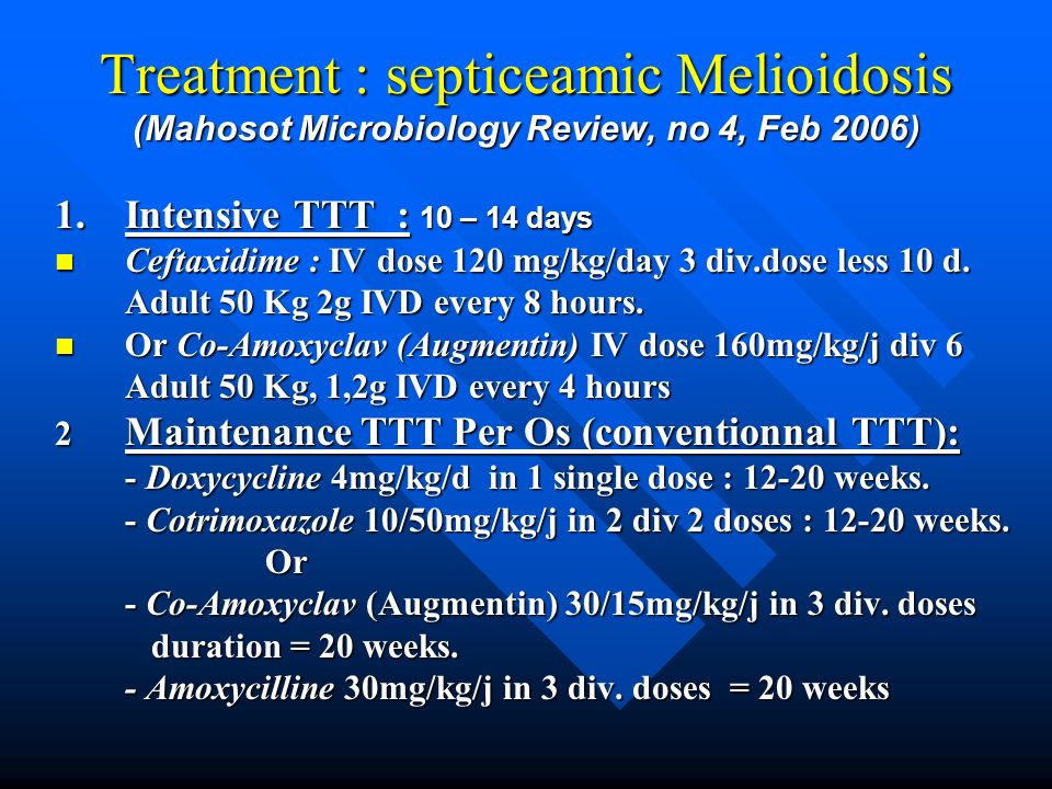Treatment : septiceamic Melioidosis (Mahosot Microbiology Review, no 4, Feb 2006)