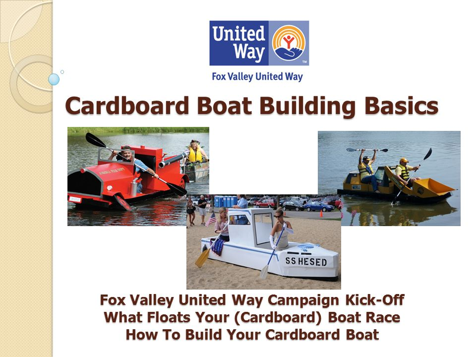 1 Cardboard Boat Building Basics Fox Valley United Way Campaign Kick Off What Floats Your Race How To Build