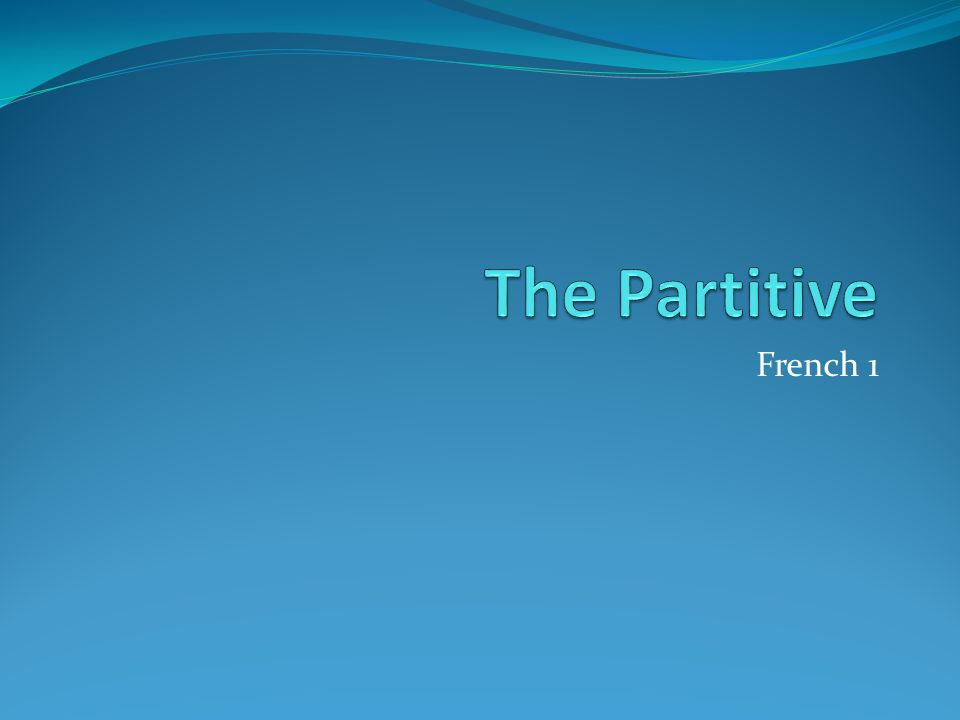 The Partitive French 1