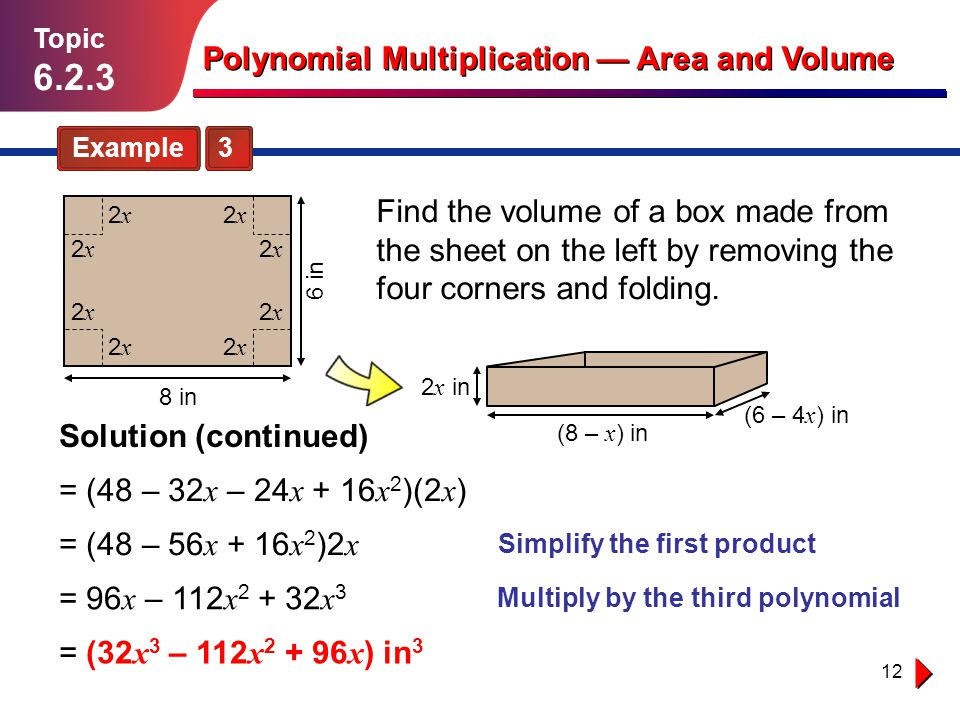 Simplify the first product Multiply by the third polynomial