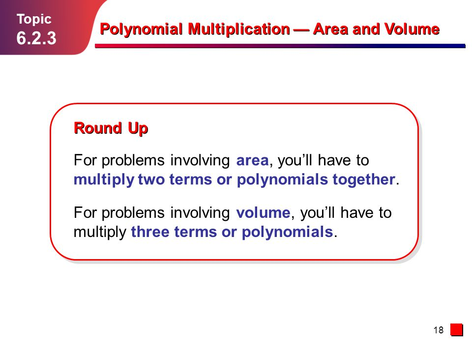 6.2.3 Polynomial Multiplication — Area and Volume Round Up
