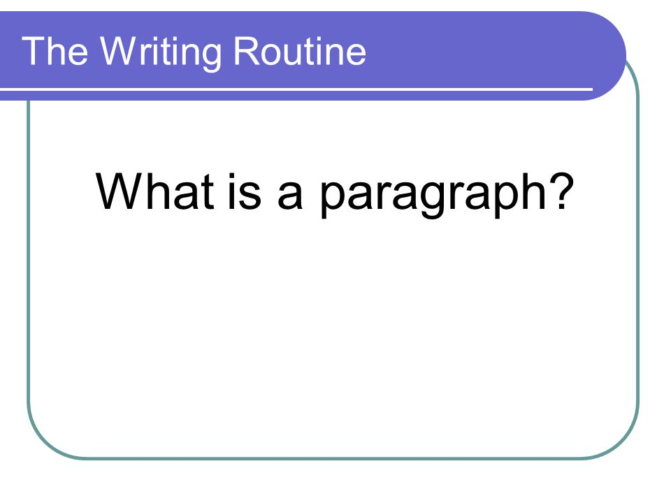 paragraph about routine