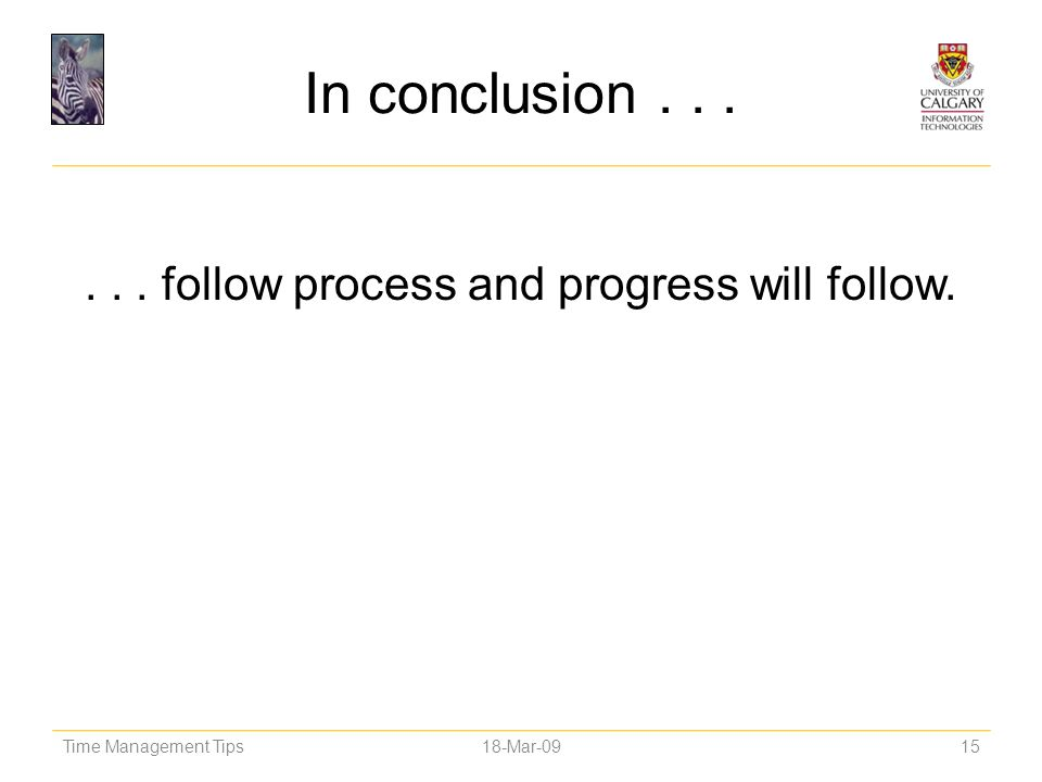 . . . follow process and progress will follow.