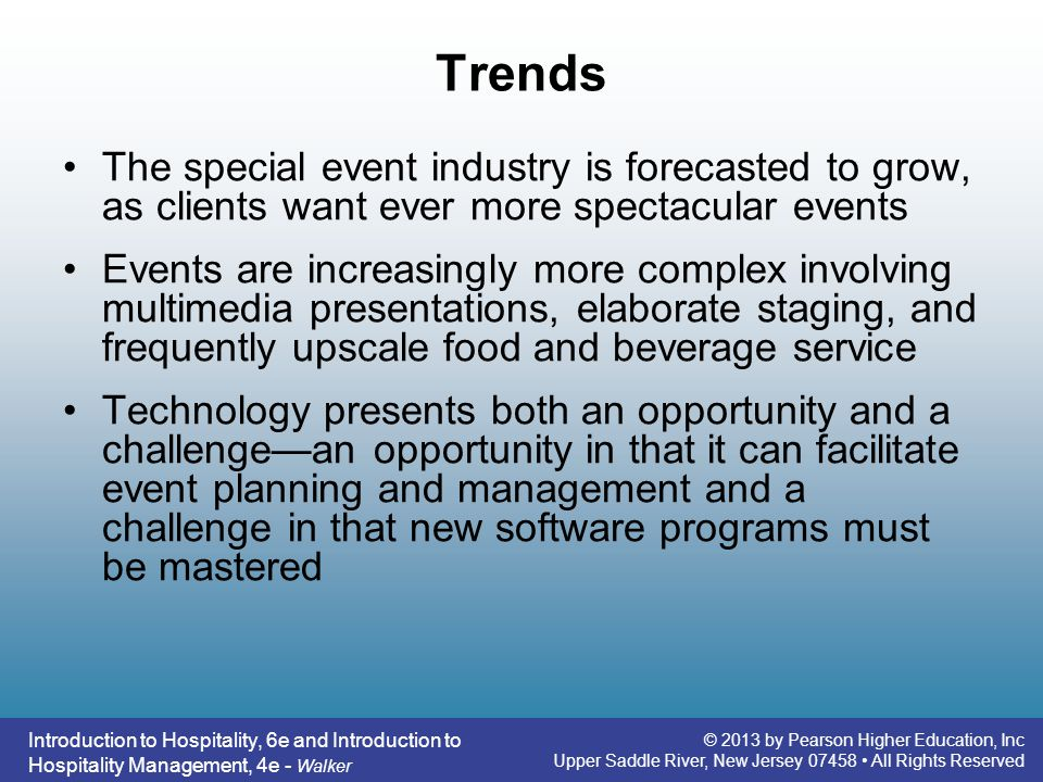 Trends The special event industry is forecasted to grow, as clients want ever more spectacular events.