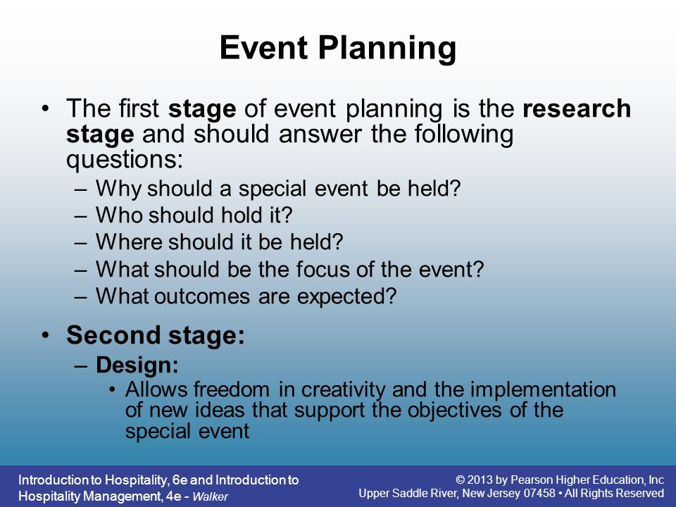 Event Planning The first stage of event planning is the research stage and should answer the following questions: