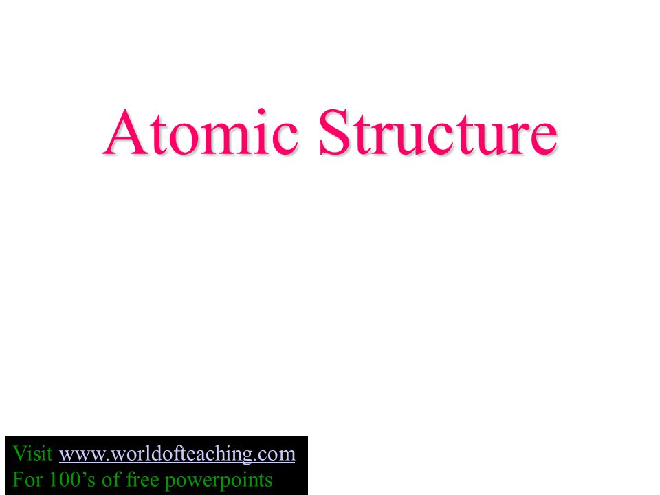 Atomic Structure Visit