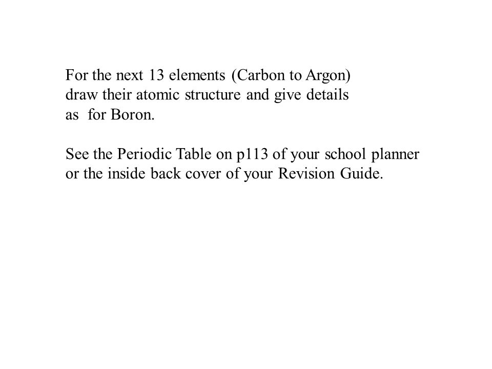 For the next 13 elements (Carbon to Argon)
