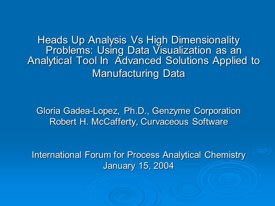 Heads Up Analysis Vs High Dimensionality Problems: Using Data Visualization as an Analytical Tool In Advanced Solutions Applied to