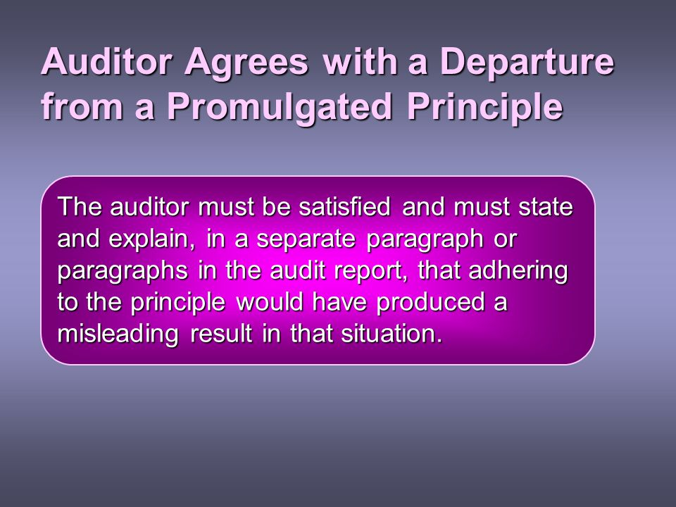Auditor Agrees with a Departure from a Promulgated Principle