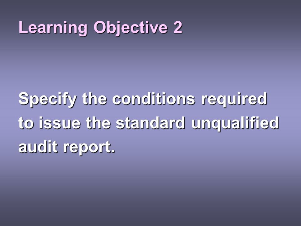Learning Objective 2 Specify the conditions required.