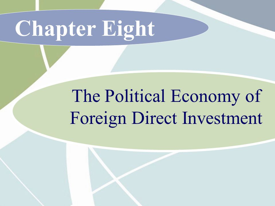 The Political Economy of Foreign Direct Investment