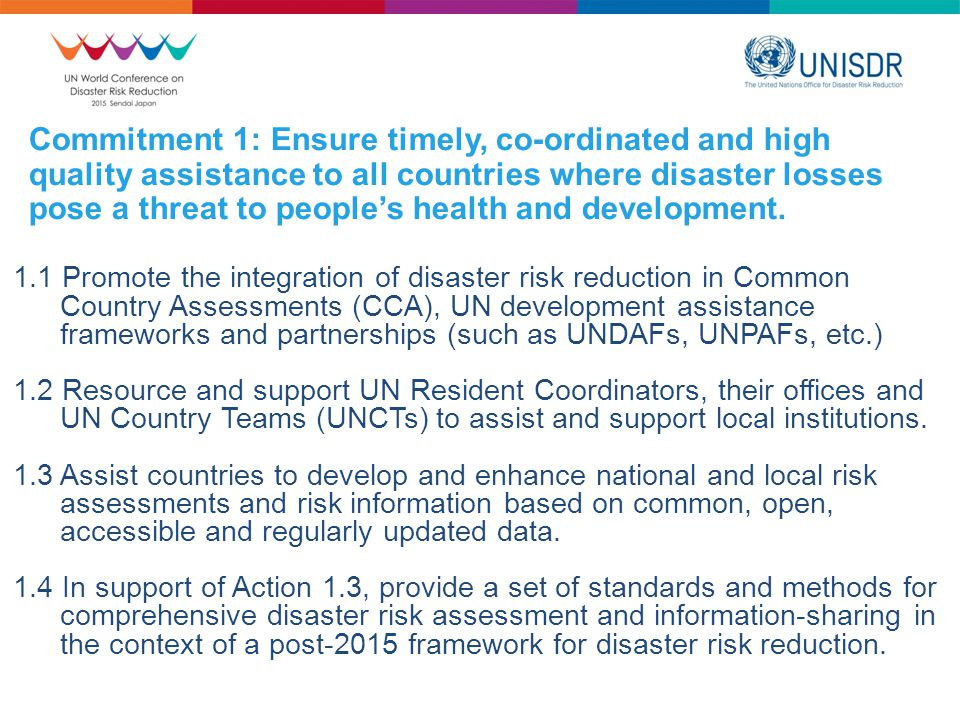 Commitment 1: Ensure timely, co-ordinated and high quality assistance to all countries where disaster losses pose a threat to people's health and development.