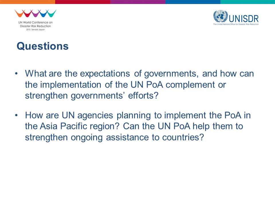 Questions What are the expectations of governments, and how can the implementation of the UN PoA complement or strengthen governments' efforts