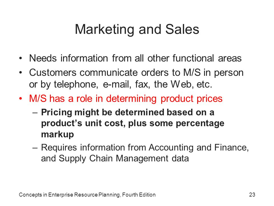 Marketing and Sales Needs information from all other functional areas