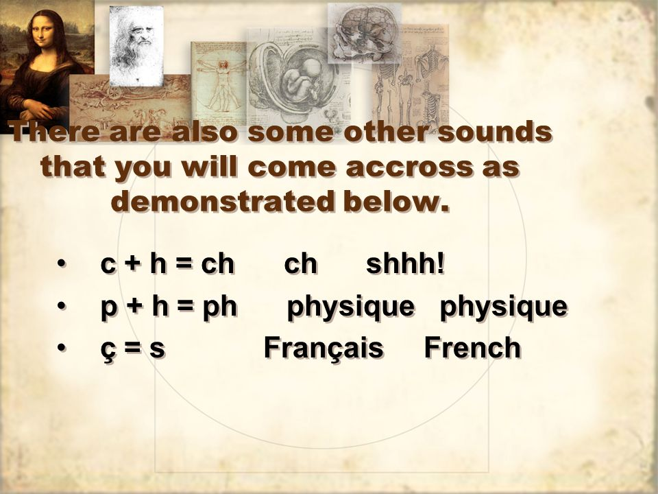 There are also some other sounds that you will come accross as demonstrated below.