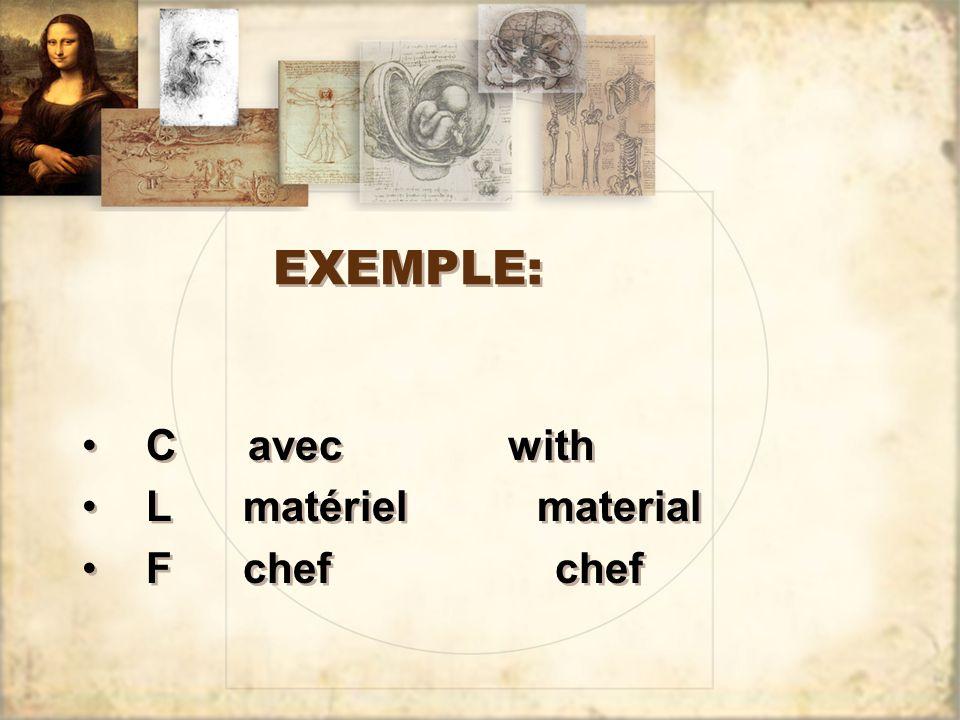 EXEMPLE: C avec with. L matériel material.