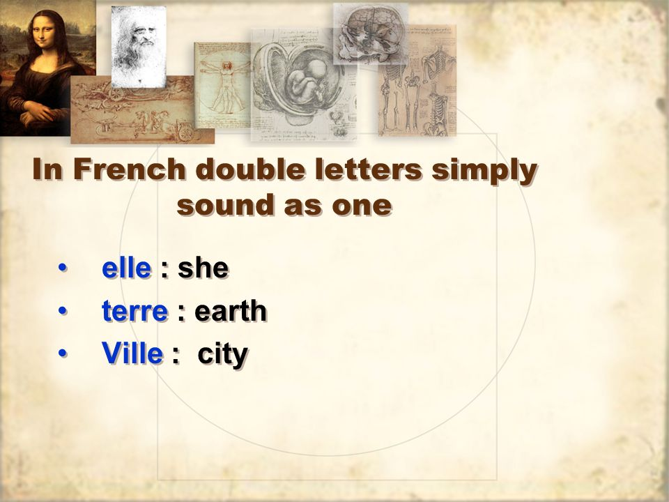 In French double letters simply sound as one