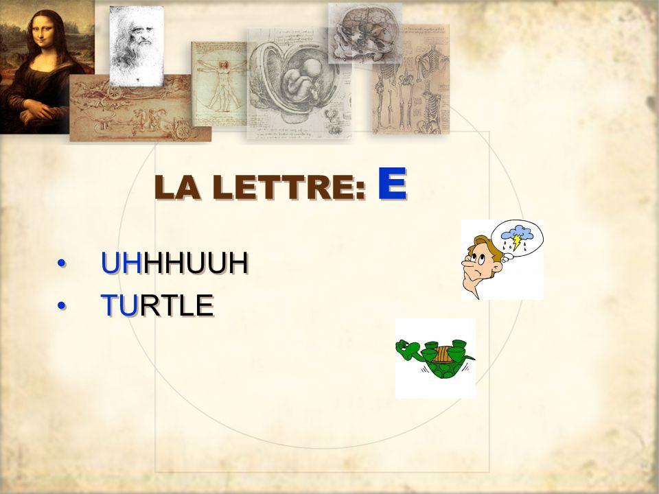 LA LETTRE: E UHHHUUH TURTLE