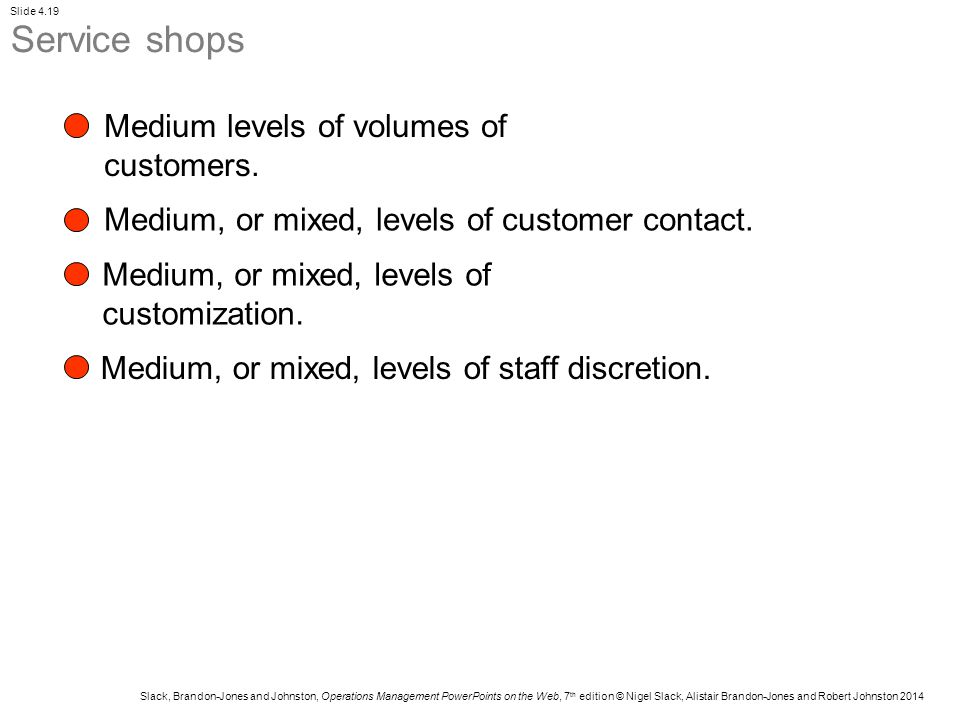 Service shops Medium levels of volumes of customers.