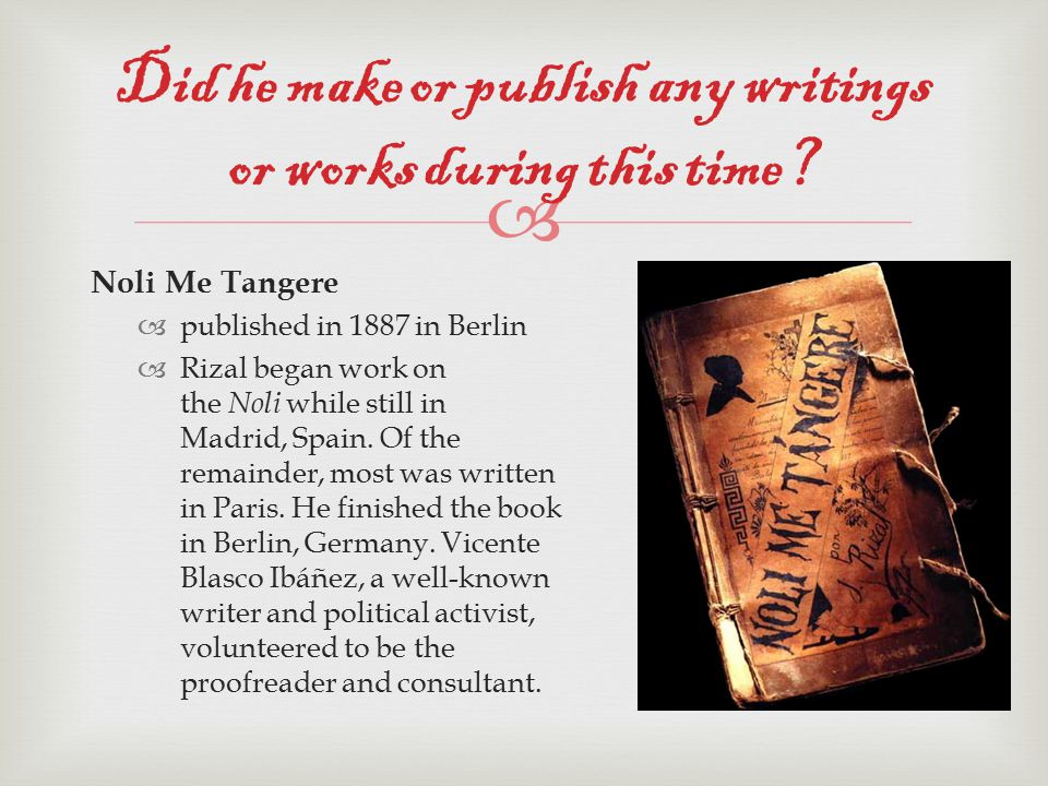 noli me tangere published in berlin The first time i read jose rizal's noli me tangere, it was a comic book  the noli  was published in berlin, germany with monetary support from.