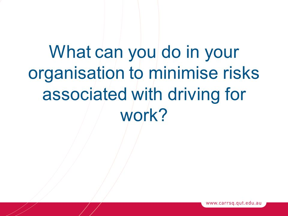 What can you do in your organisation to minimise risks associated with driving for work