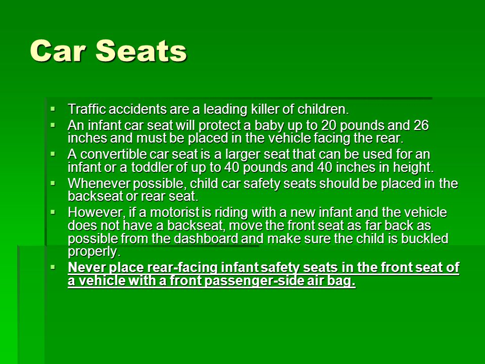 Car Seats Traffic accidents are a leading killer of children.