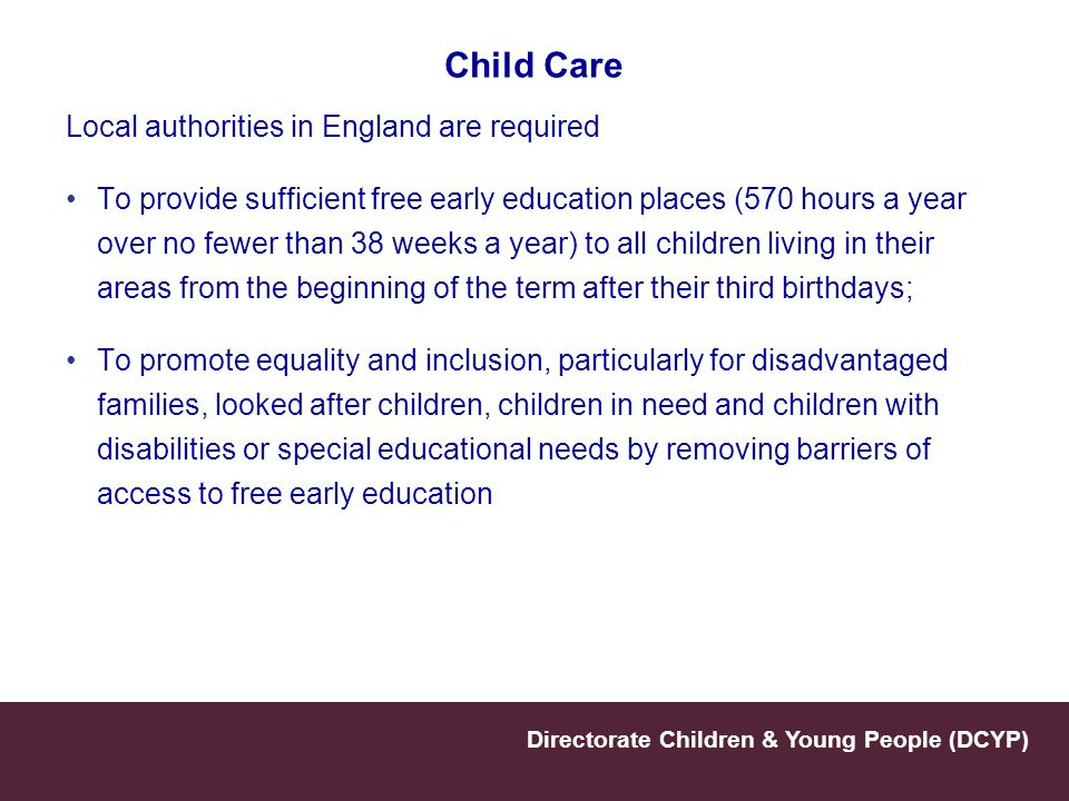 Child Care Local authorities in England are required