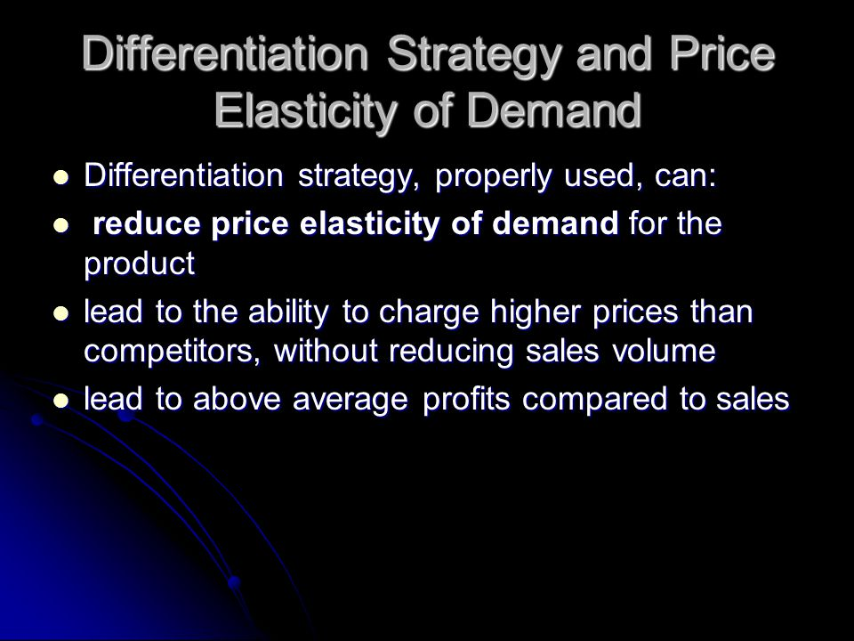 Differentiation Strategy and Price Elasticity of Demand
