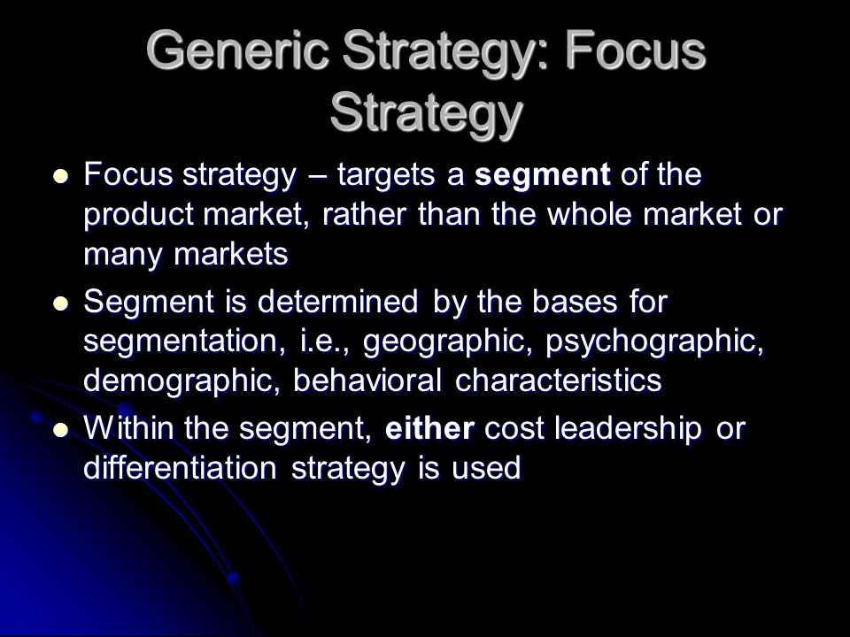 Generic Strategy: Focus Strategy